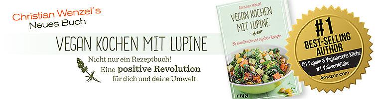 Vegan Kochen mit Lupine, Lupinen Rezepte im Kochbuch von Christian Wenzel Bestseller