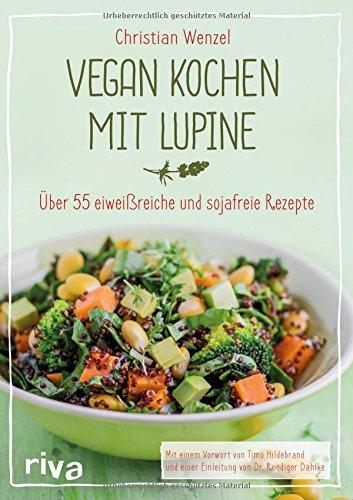 vegan kochen mit lupine christian wenzel
