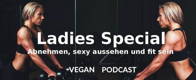 Ladies Special-Abnehmen, sexy aussehen und fit sein