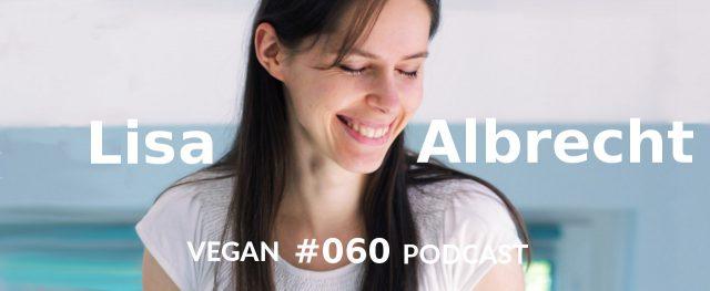 Lisa Albrecht - Vegan Podcast
